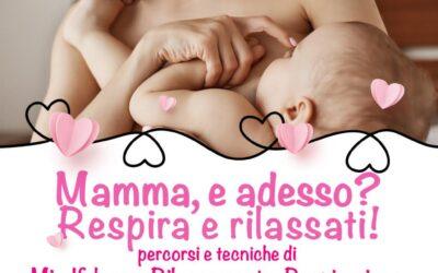 Mamma… E adesso? Respira e rilassati! Percorsi e tecniche di  Mindfulness, Rilassamento, Respirazione,  Meditazione, Yoga, Comunicazione Per donne in gravidanza, mamme e mamme insieme ai propri bimbi